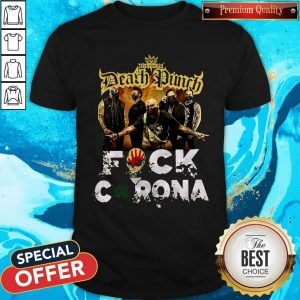 Five Finger Death Punch Fuck Corona Shirt
