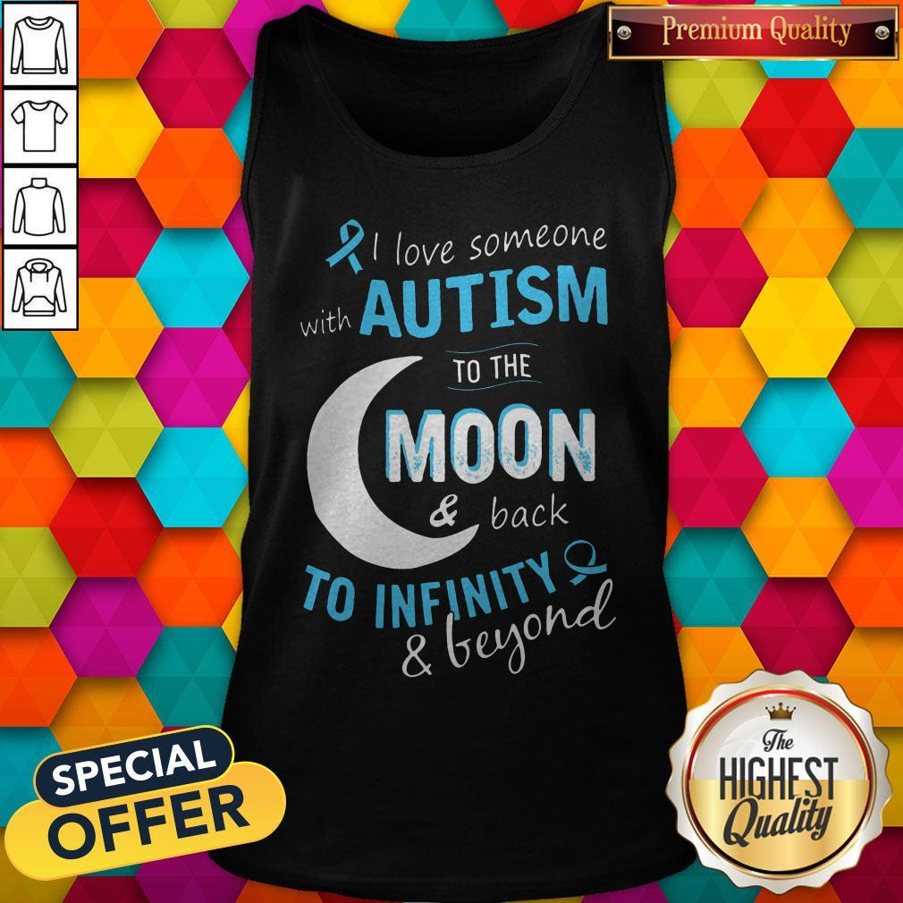 I Love Someone With Autism To The Moon And Back To Infinity And Beyond Tank Top