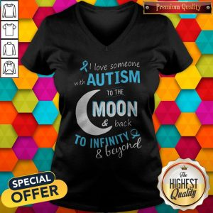 I Love Someone With Autism To The Moon And Back To Infinity And Beyond V-neck