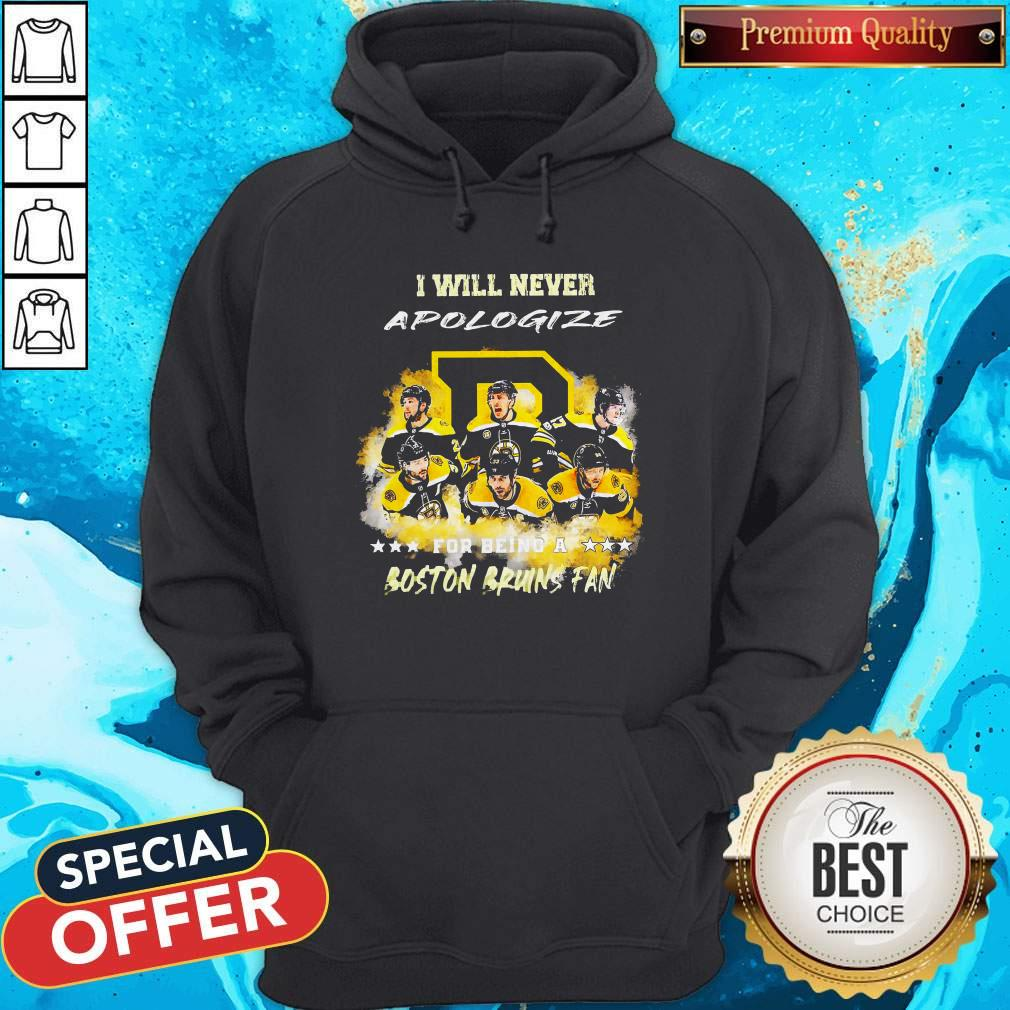 I Will Never Apologiaze For Being A Boston Bruins Fan Hoodie