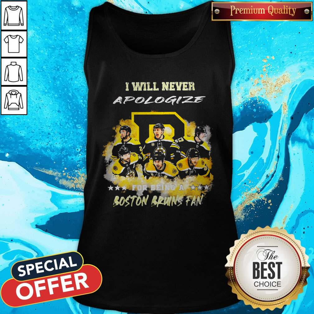 I Will Never Apologiaze For Being A Boston Bruins Fan Tank Top