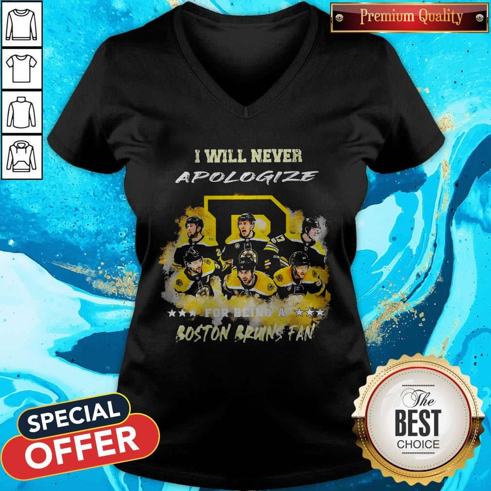 I Will Never Apologiaze For Being A Boston Bruins Fan V-neck