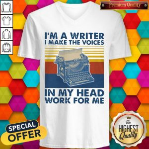 I'm A Writer I Make The Voices In My Head Work For Me Vintage V-neck