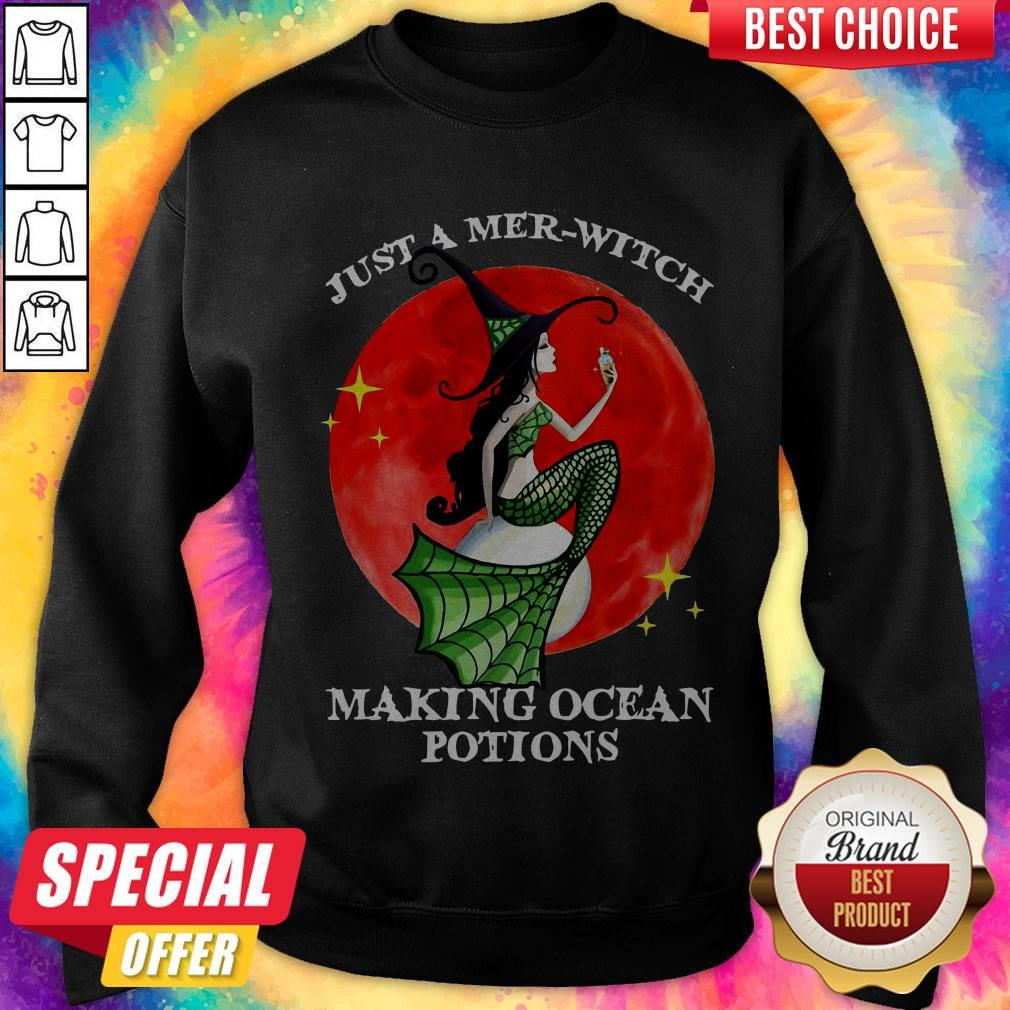Just A Mer-witch Making Ocean Potions Sweatshirt