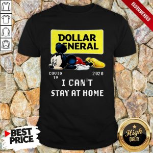 Mickey Mouse Dollar General Covid-19 2020 I Can't Stay At Home Shirt