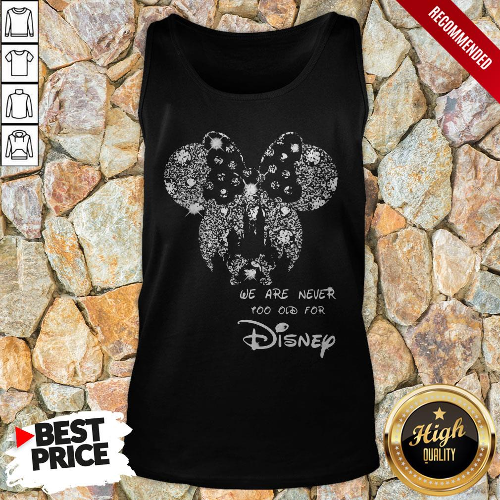 Mickey Mouse We Are Never Too Old For Disney Tank Top