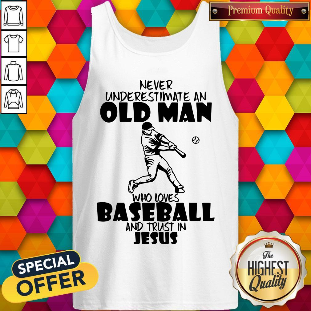 Never Underestimate An Old Man Who Loves Baseball And Trust In Jesus Tank Top
