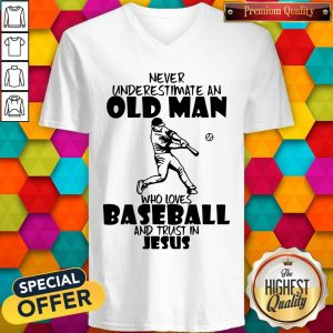 Never Underestimate An Old Man Who Loves Baseball And Trust In Jesus V-neck