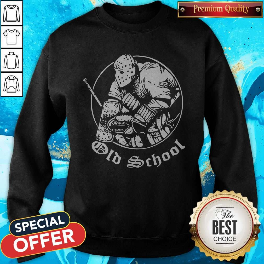 Nice Hockey Goalie Old School Sweatshirt