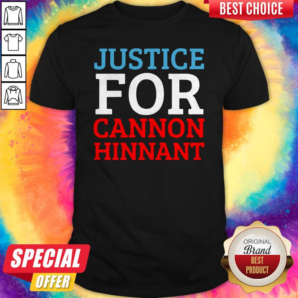 Nice Justice For Cannon Hinnant Shirt