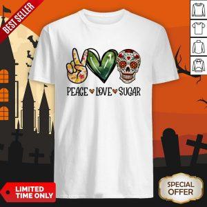 Nice Peace Love Sugar Skull Shirt