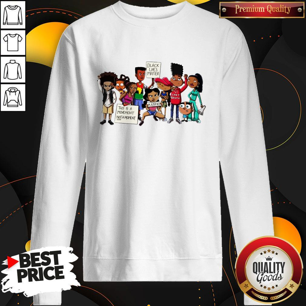 Official Black Lives Matter This A Movement Not Moment Sweatshirt