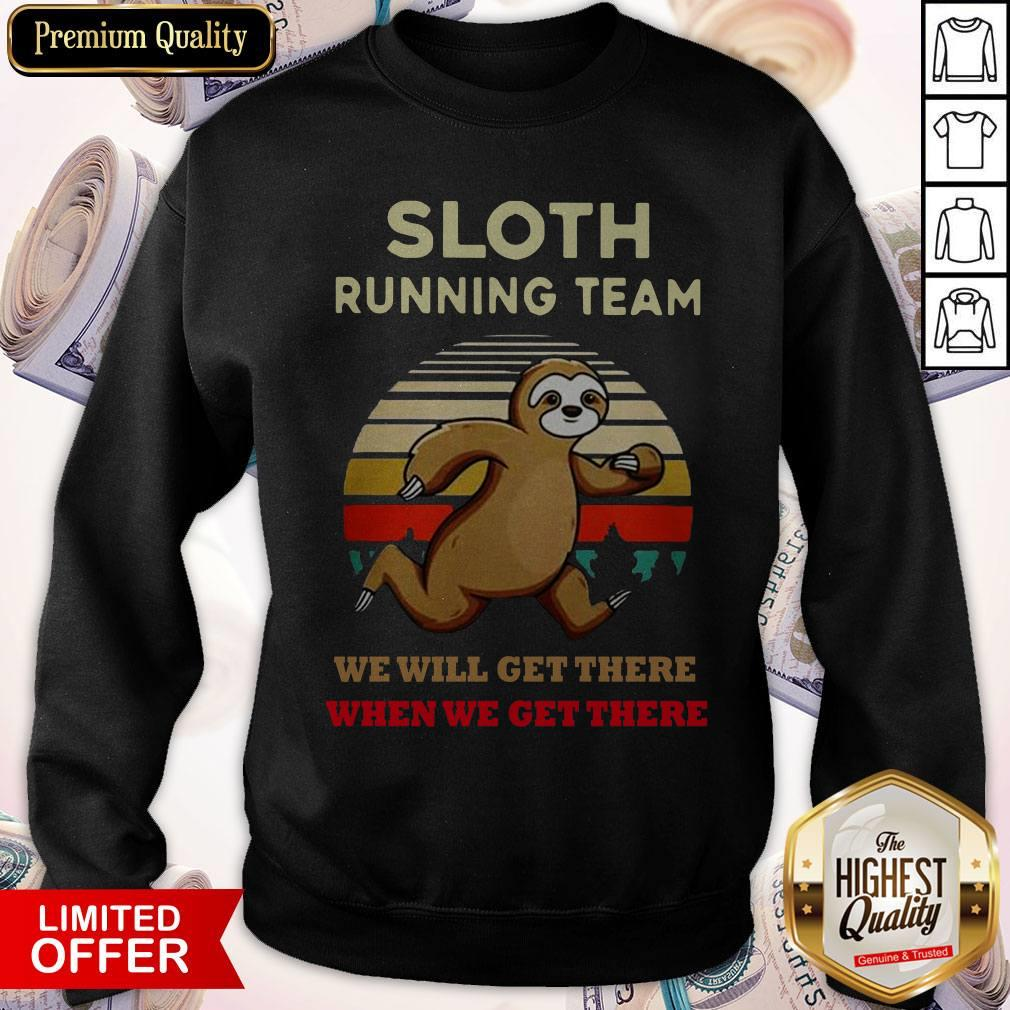 Sloth Running Team We Will Get There When We Get There Vintage Sweatshirt