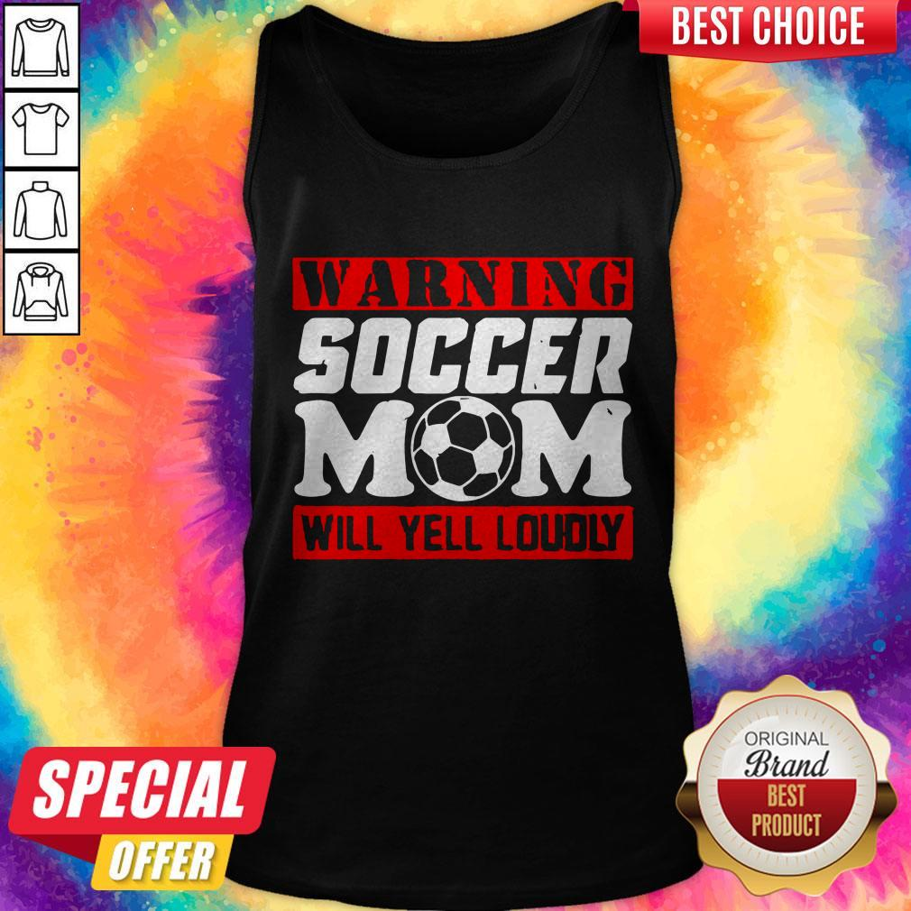 Warning Soccer Mom Will Yell Loudly Tank Top