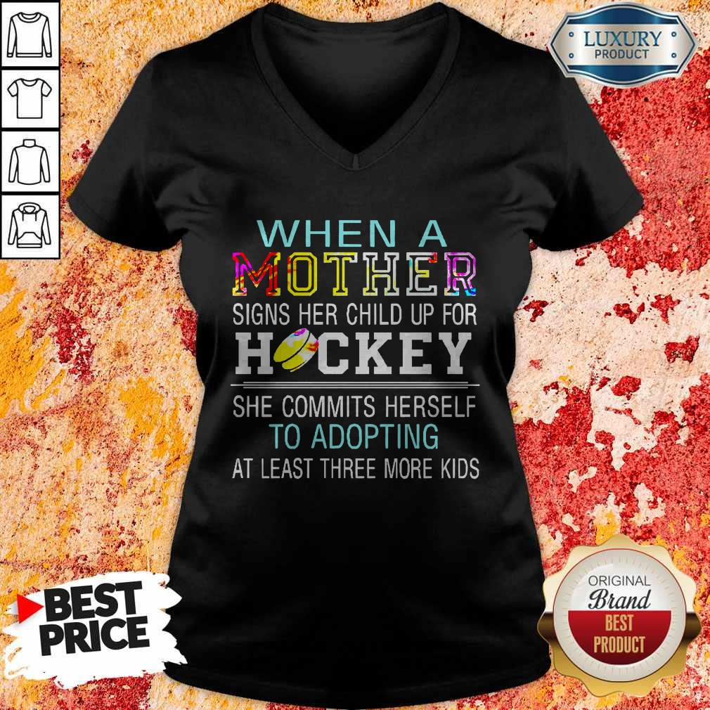 When A Mother Signs Her Child Up For Hockey She Commits Herself To Adopting At Least Three More Kids V-neck