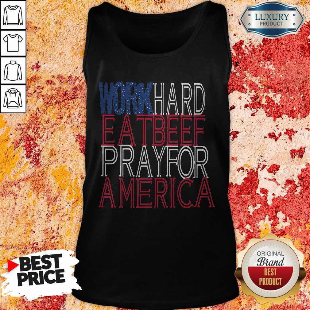 Work Hard Eat Beef Pray For America Tank Top