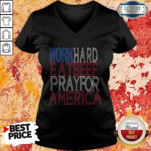 Work Hard Eat Beef Pray For America V-neck