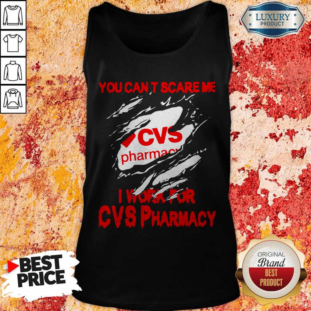 You Can't Scare Me I Work For CVS Pharmacy Tank Top