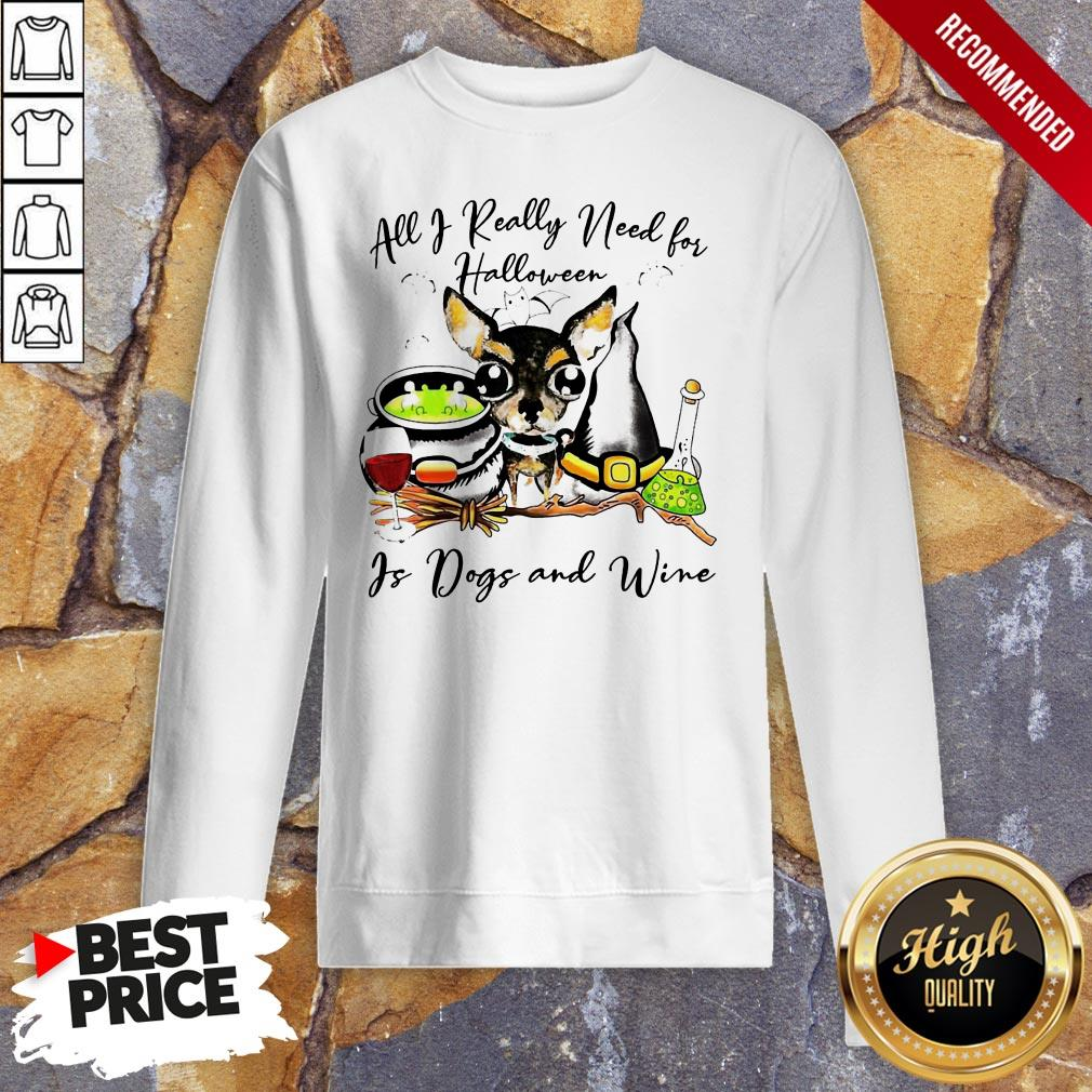 All I Really Need For Halloween Is Dogs And Wine Sweatshirt