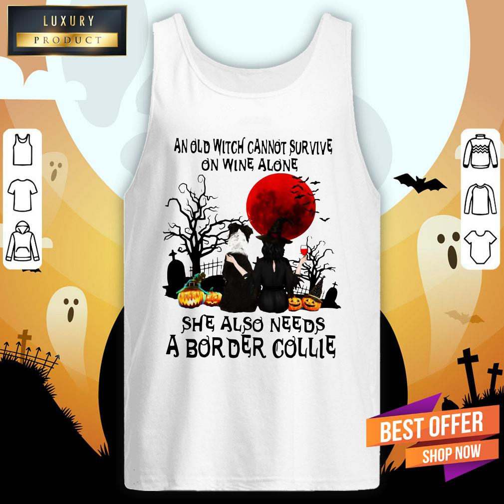 An Old Witch Cannot Survive On Wine Alone She Also Needs A Border Collie Moon Halloween Tank Top
