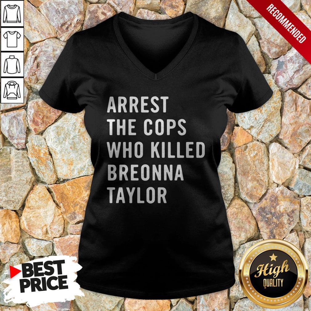Arrest The Cops Who Killed Breonna Taylor V-neck