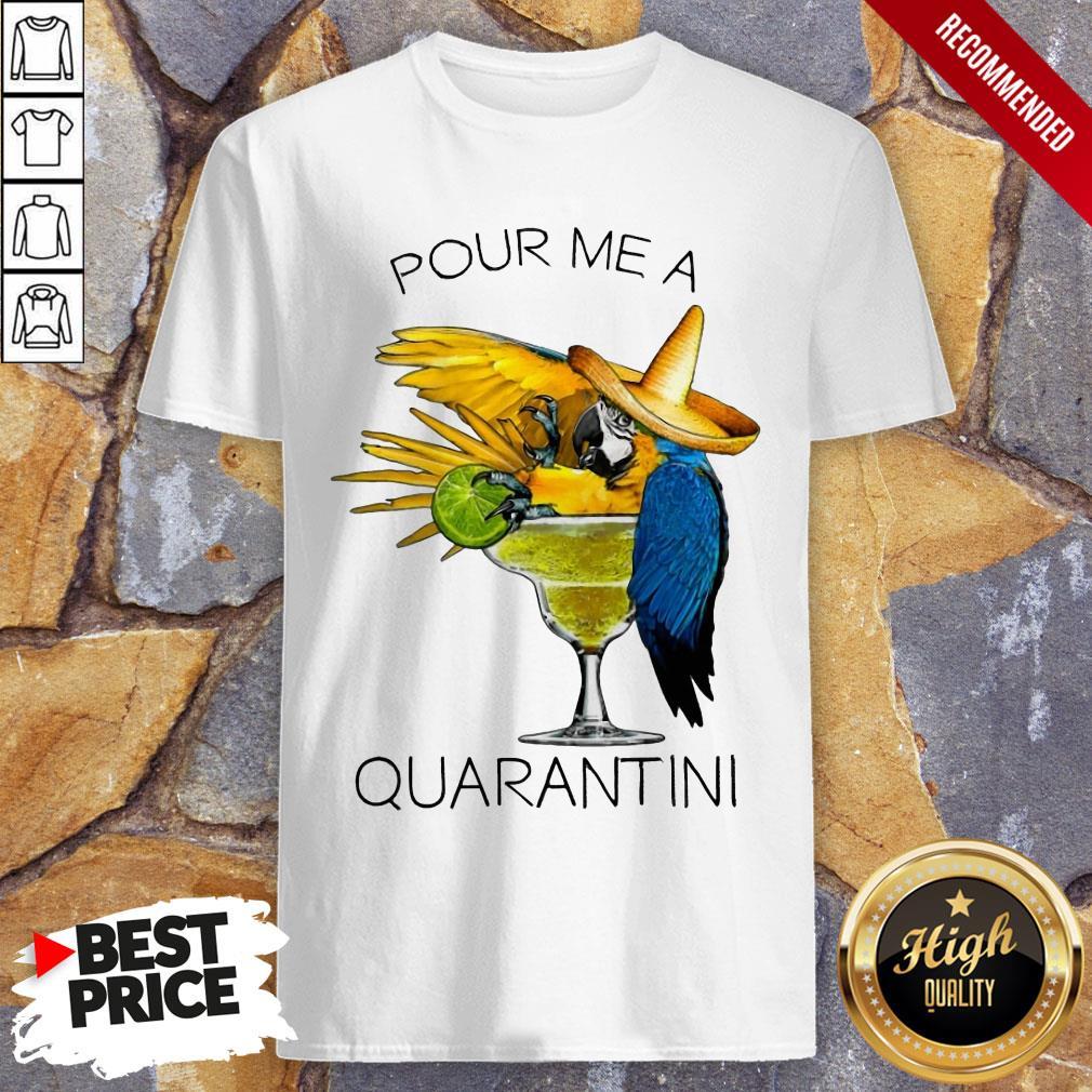 Awesome Pour Me A Quarantine Shirt