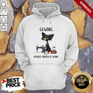 Black CatSewing Because Murder Is Wrong Hoodie