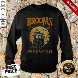 Brooms Are For Amateurs Halloween Sweatshirt