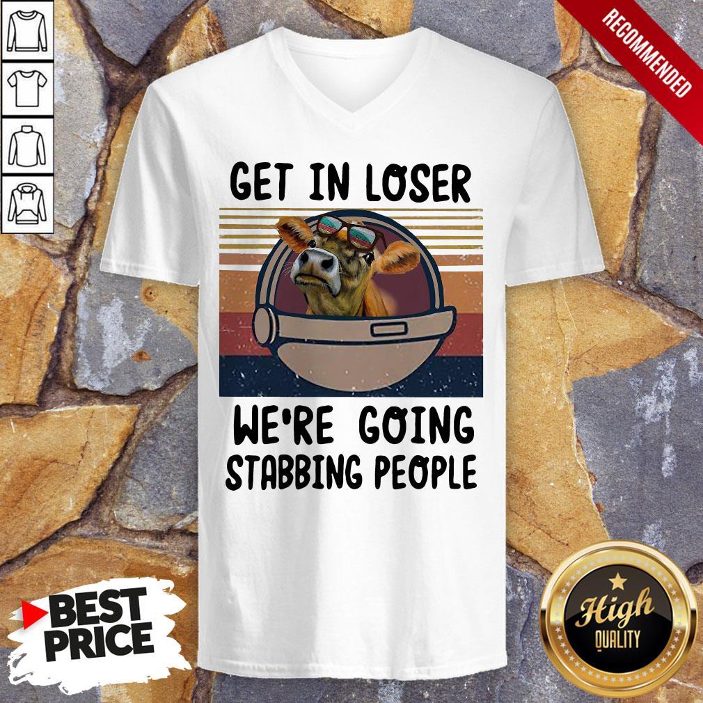 Cow Get In Loser We're Going Stabbing People VintageCow Get In Loser We're Going Stabbing People Vintage V-neck