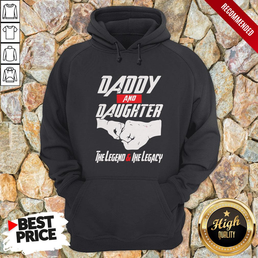 Daddy And Daughter The Legend And The Legacy Hoodie