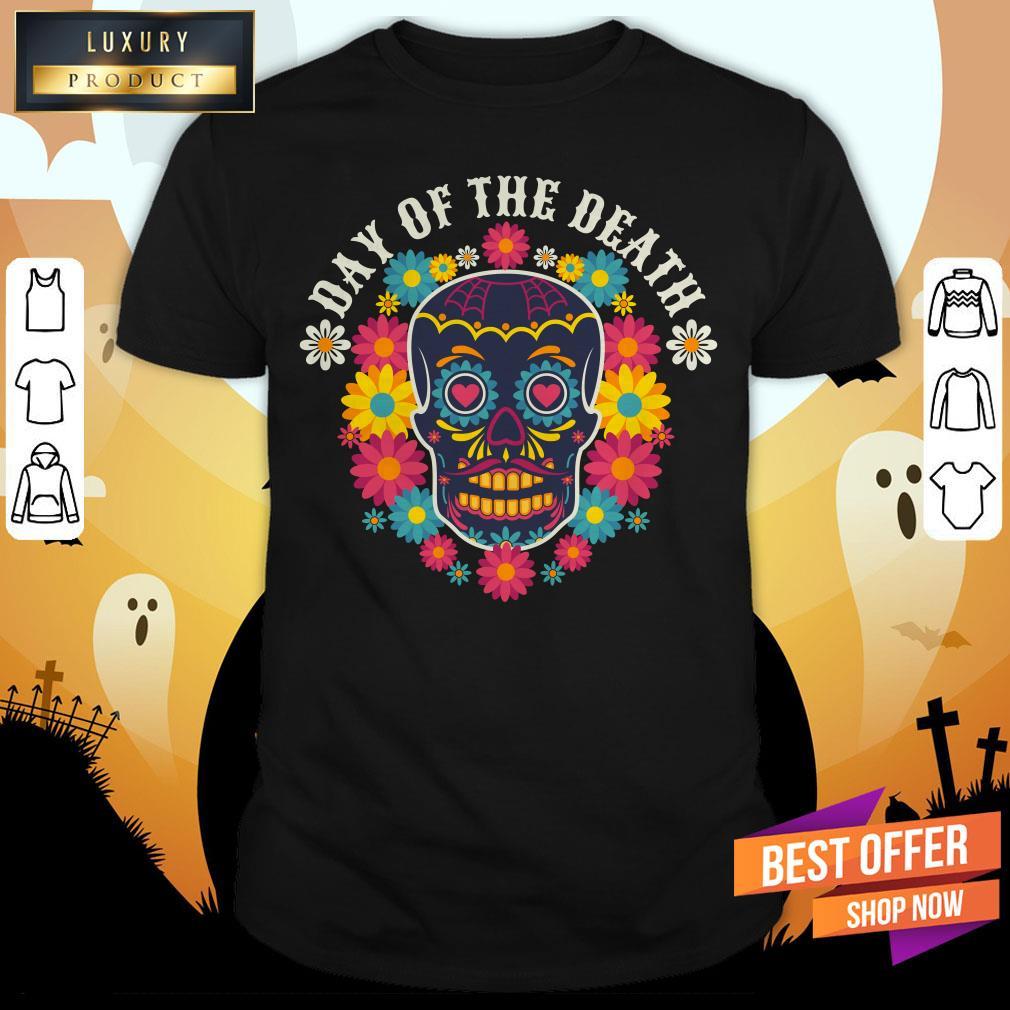Day Of The Dead Sugar Skull Dia De Muertos Shirt