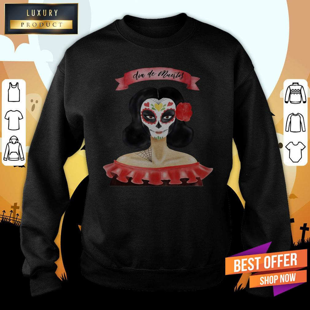 Dia De Muertos Day Of Dead Sugar Skull Girl Sweatshirt