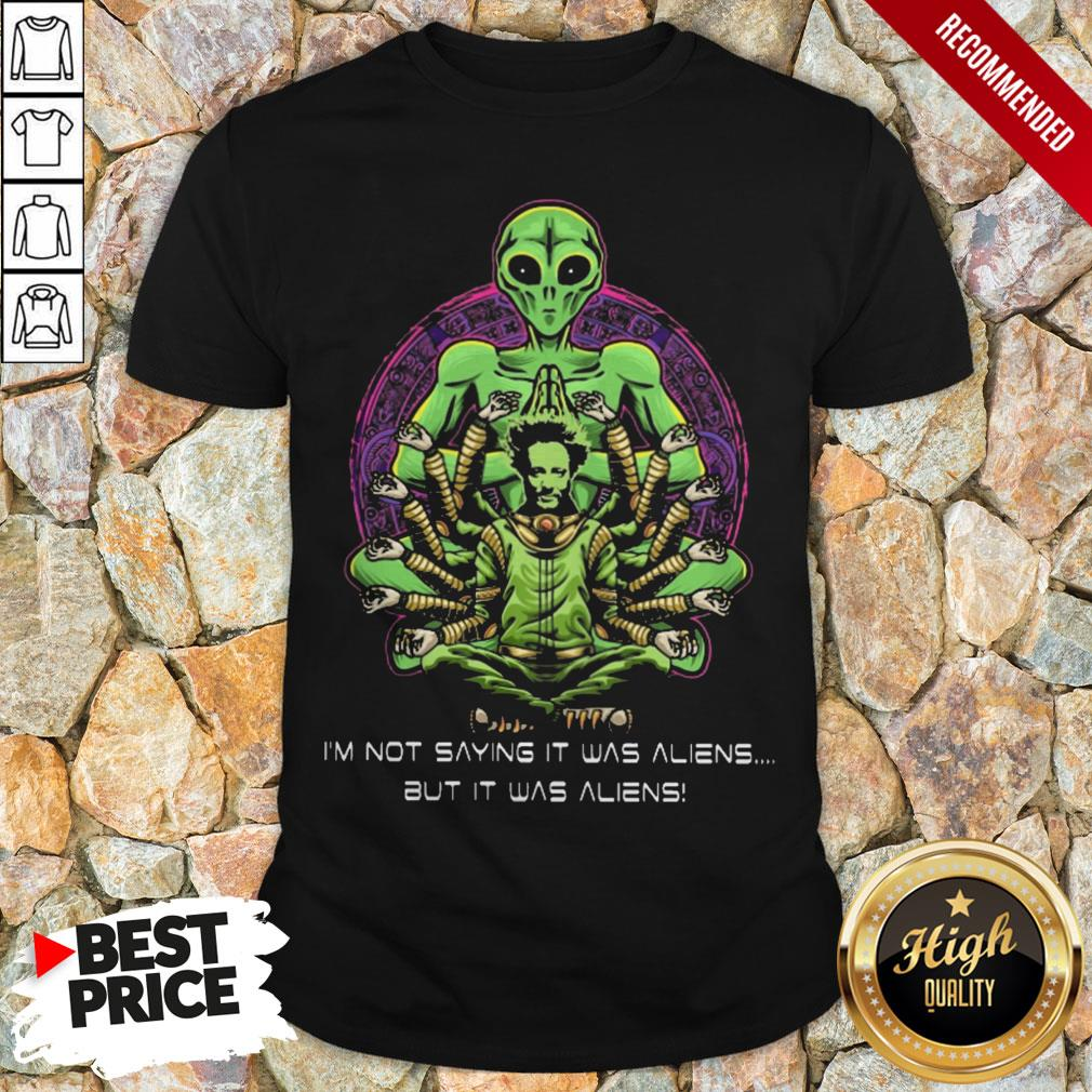 Giorgio Tsoukalos I'm Not Saying It Was Aliens But It Was Aliens Shirt