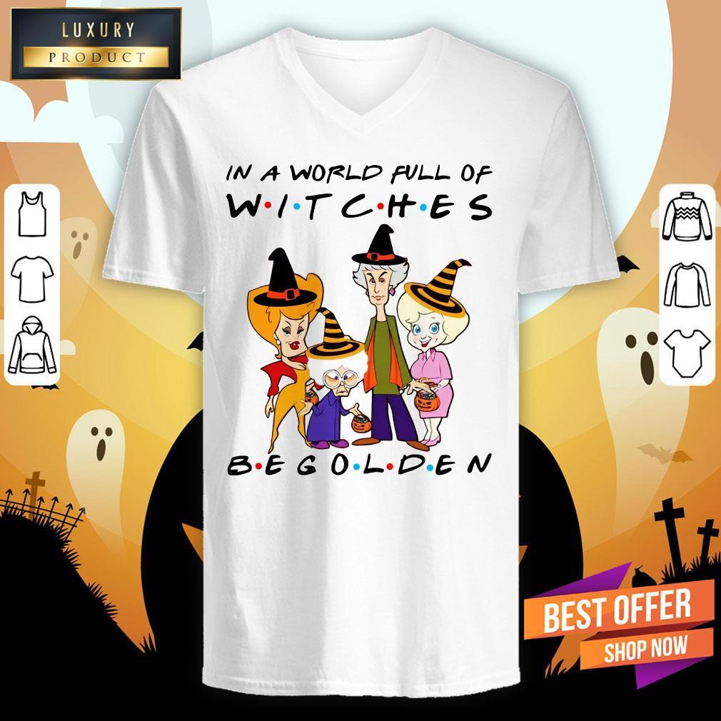 Golden Girl In A World Full Of Witches Be Golden V-neck