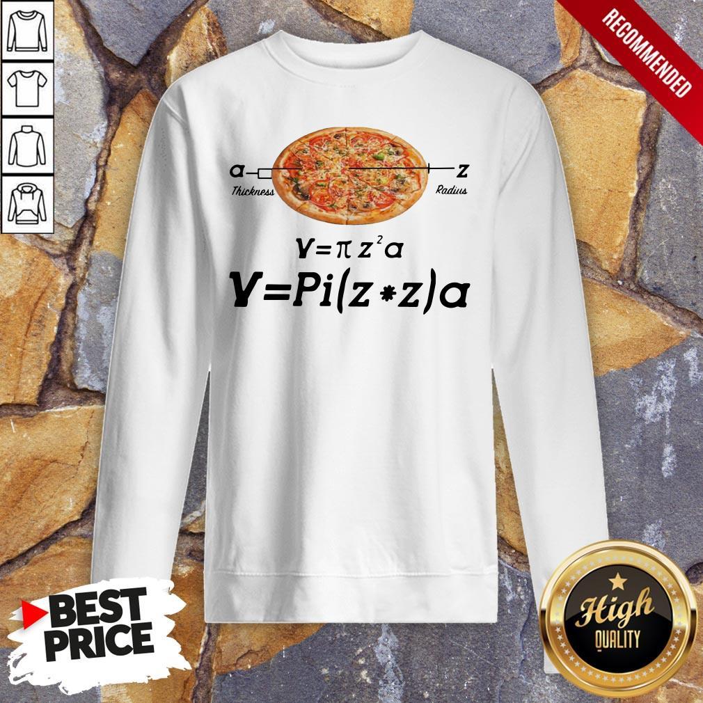 Hot Pizza Thickness Radius Sweatshirt