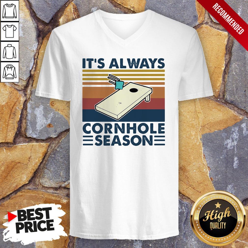 It's Always Cornhole Season Vintage Retro It's Always Cornhole Season Vintage Retro V-neck