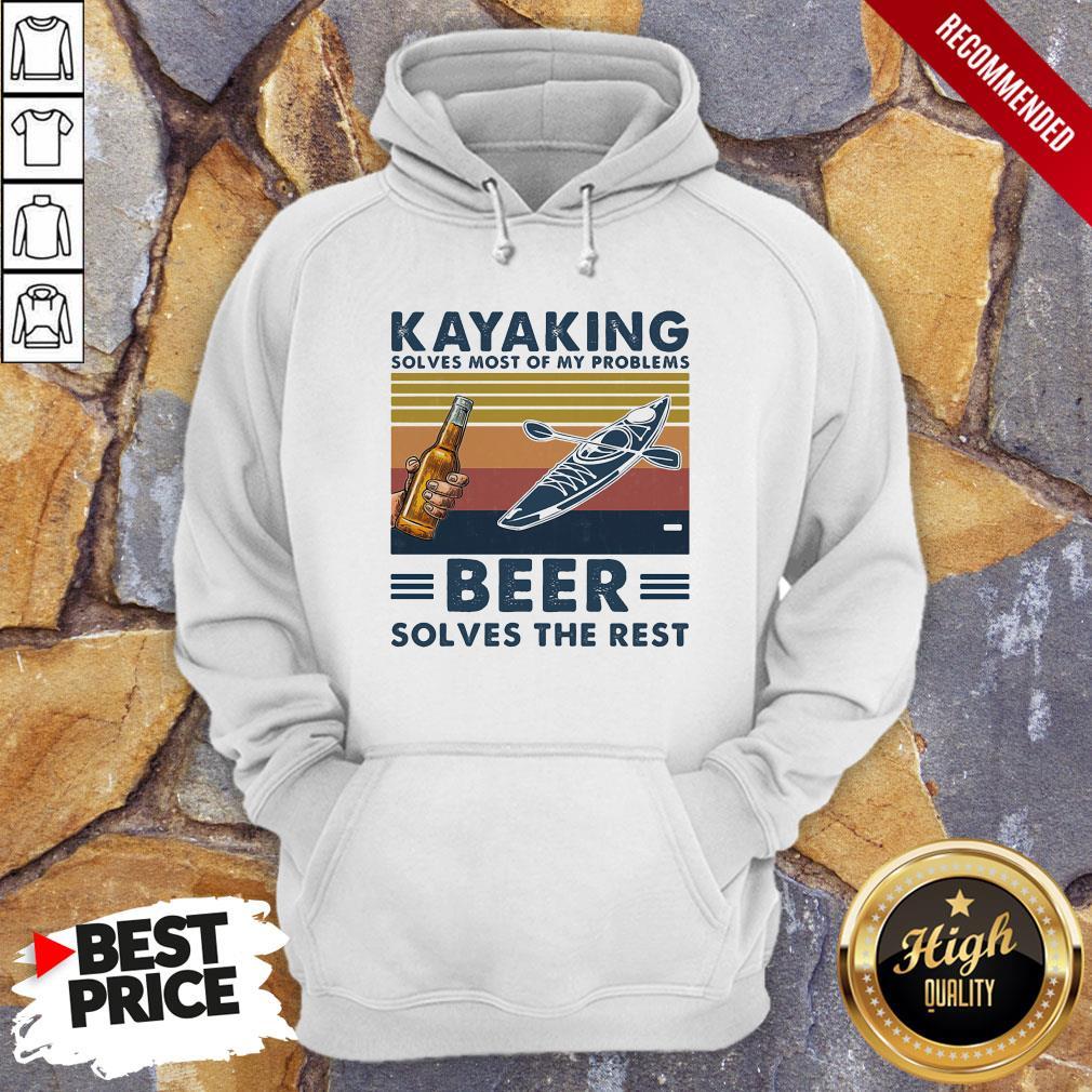 Kayaking Solves Most Of Problems Beer Solves The ResKayaking Solves Most Of Problems Beer Solves The Rest Vintage Retro Hoodiet Vintage Retro Hoodie