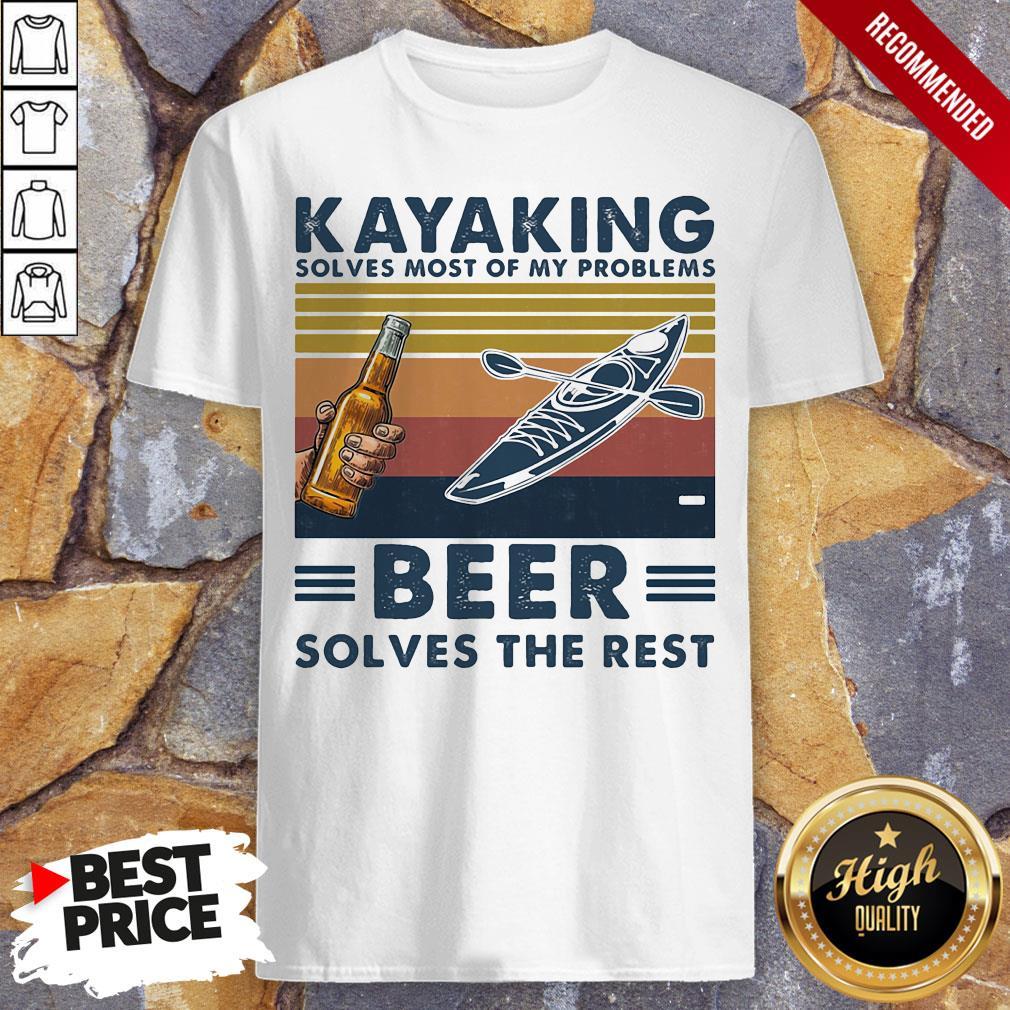 Kayaking Solves Most Of Problems Beer Solves The Rest Vintage Retro Shirt