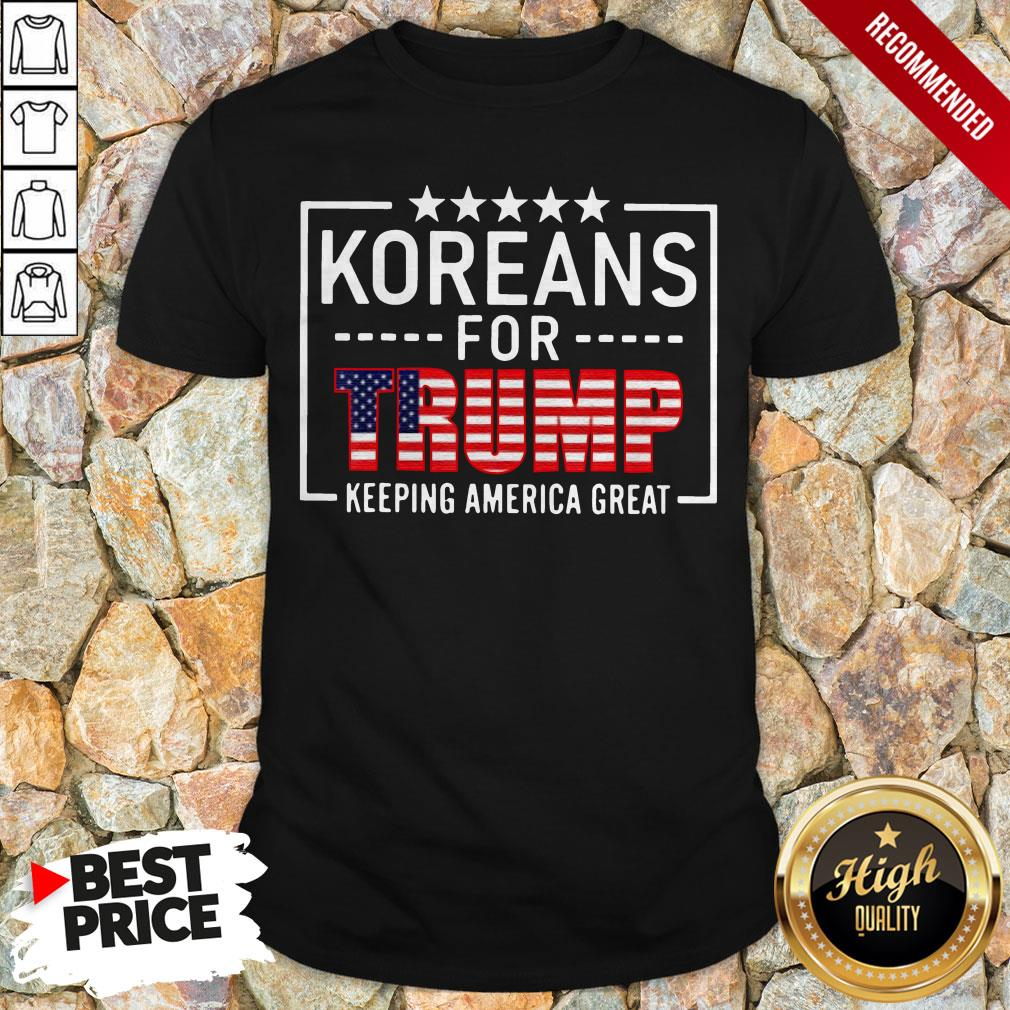 Koreans For Trump Keeping America Great American Flag Shirt