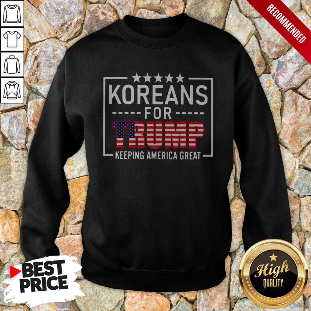 Koreans For Trump Keeping America Great American Flag Sweatshirt