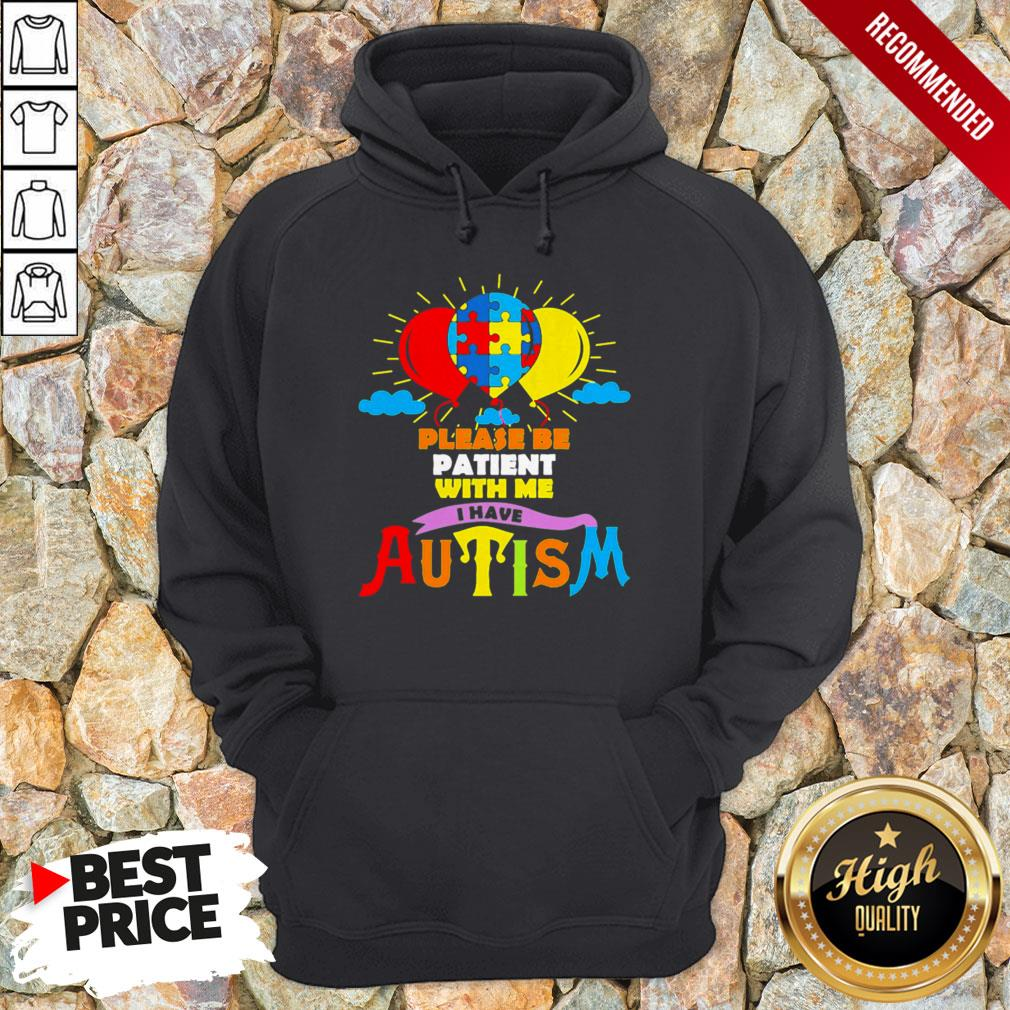 LGBT Please Be Patient With Me I Have Autism Hoodie