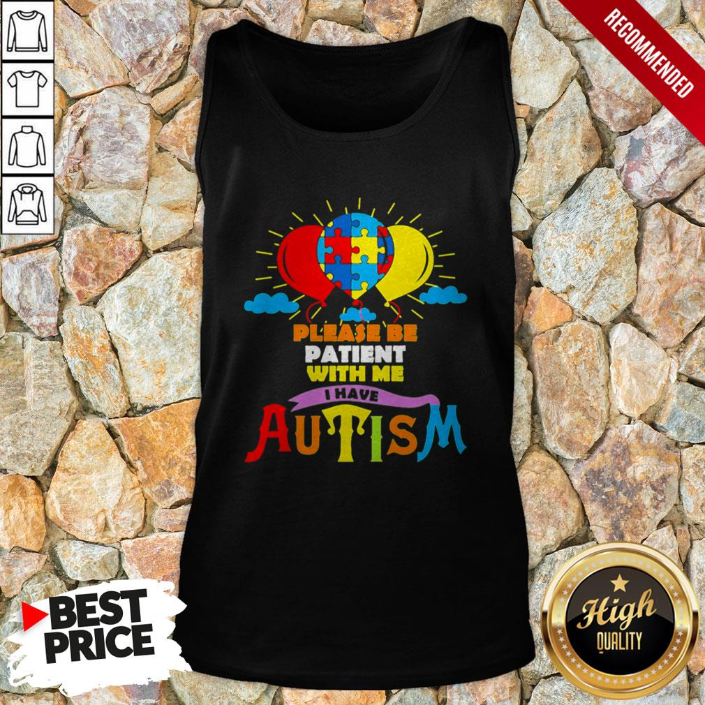LGBT Please Be Patient With Me I Have Autism Tank Top