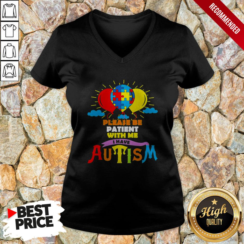 LGBT Please Be Patient With Me I Have Autism V-neck