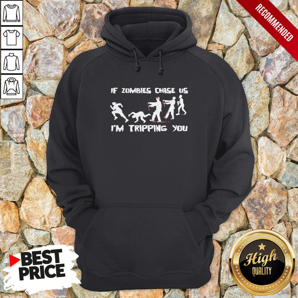 Mens If Zombies Chase Us Im Tripping You Funny Graphic Novelty Halloween Hoodie