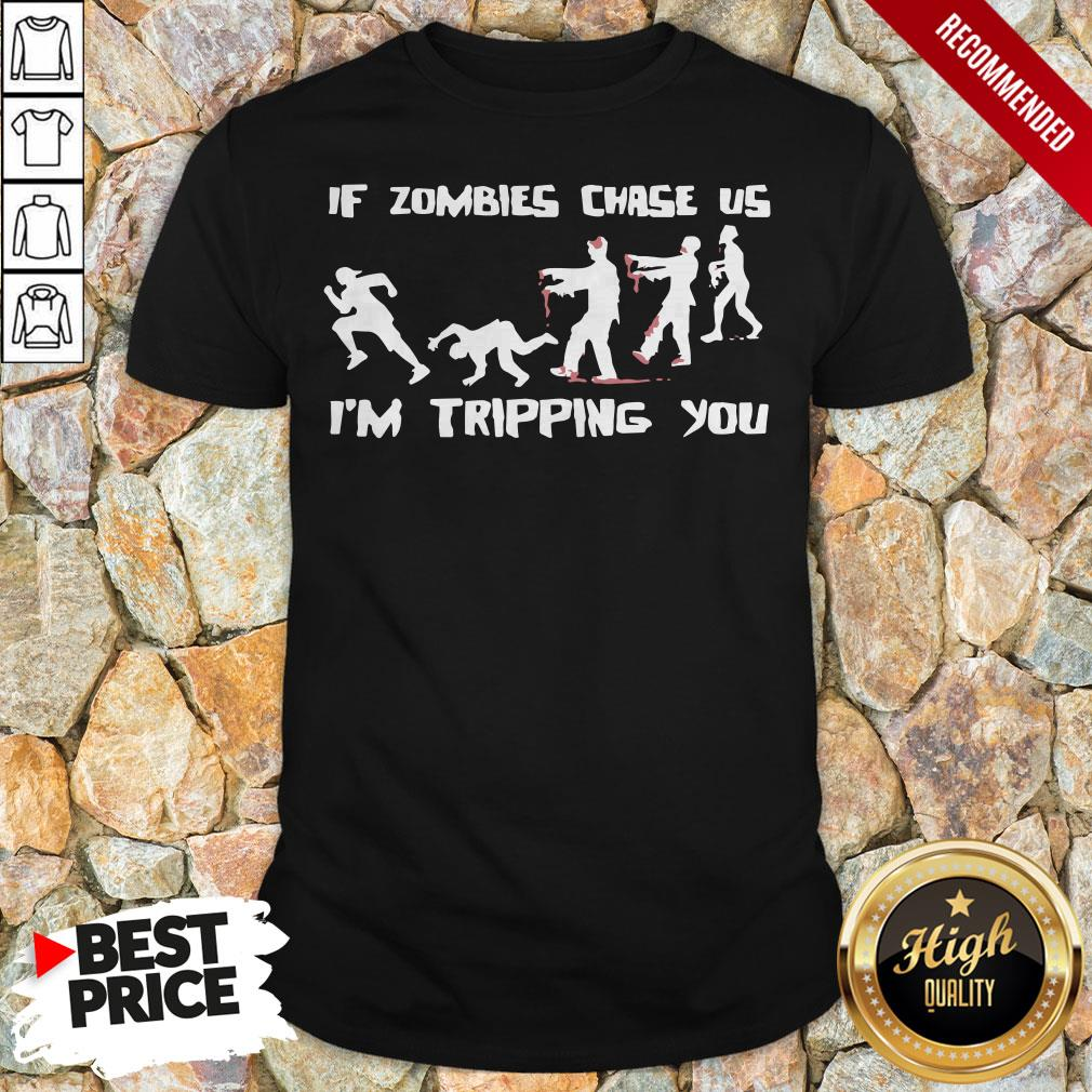 Mens If Zombies Chase Us Im Tripping You Funny Graphic Novelty Halloween Shirt