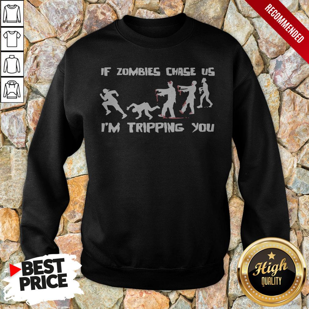 Mens If Zombies Chase Us Im Tripping You Funny Graphic Novelty Halloween Sweatshirt