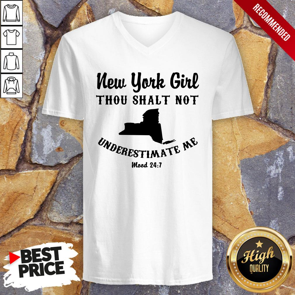 New York Girl Thou Shalt Not Underestimate Me Mood 24 7 V-neck