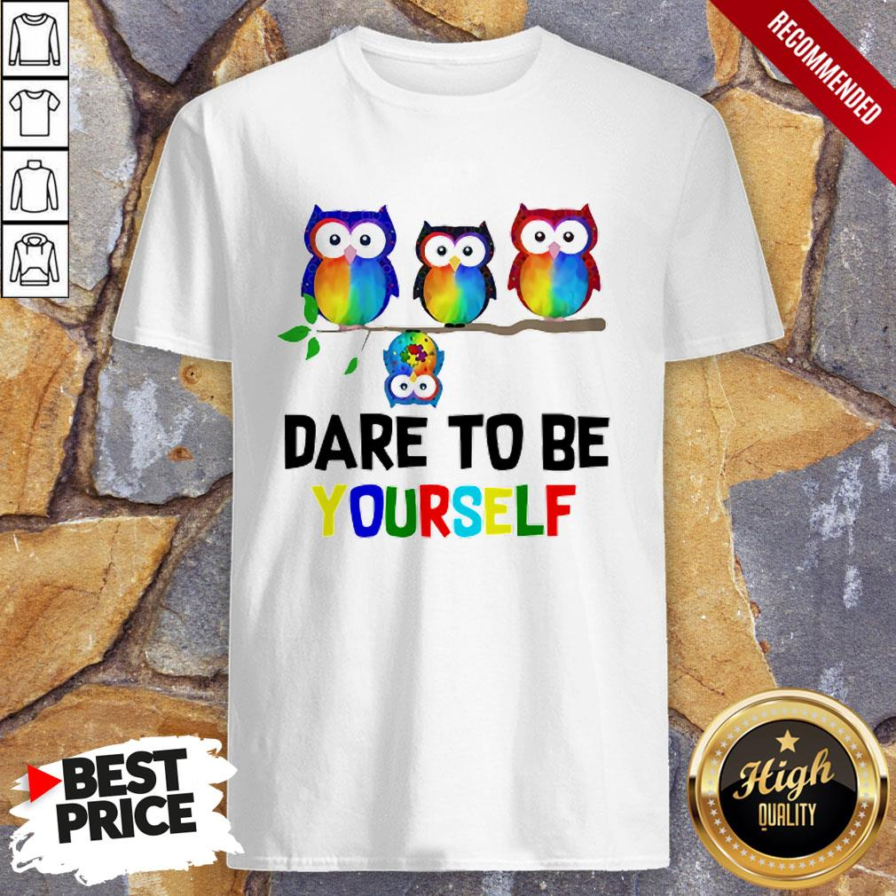Nice LGBT Owls Dare To Be Yourself Shirt