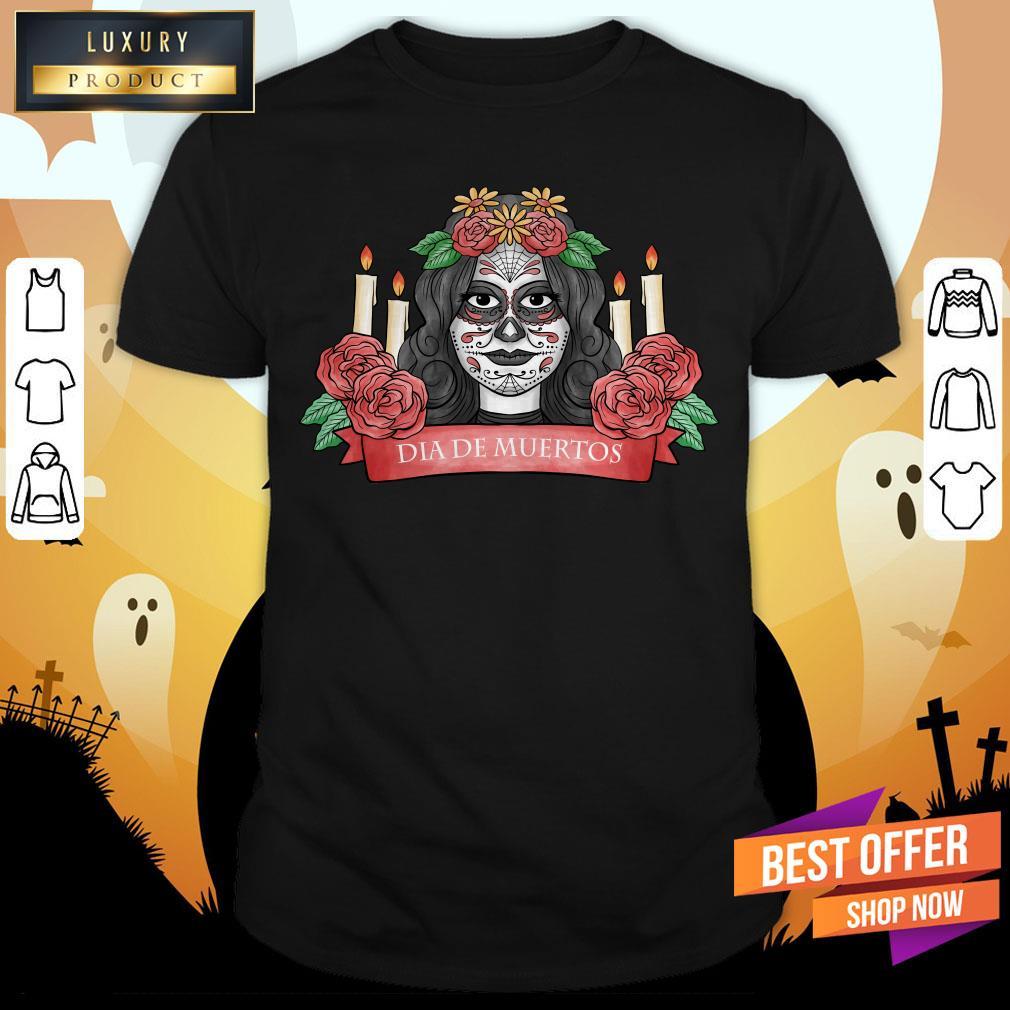 Nice Sugar Skull Woman Dia De Los Muertos Shirt