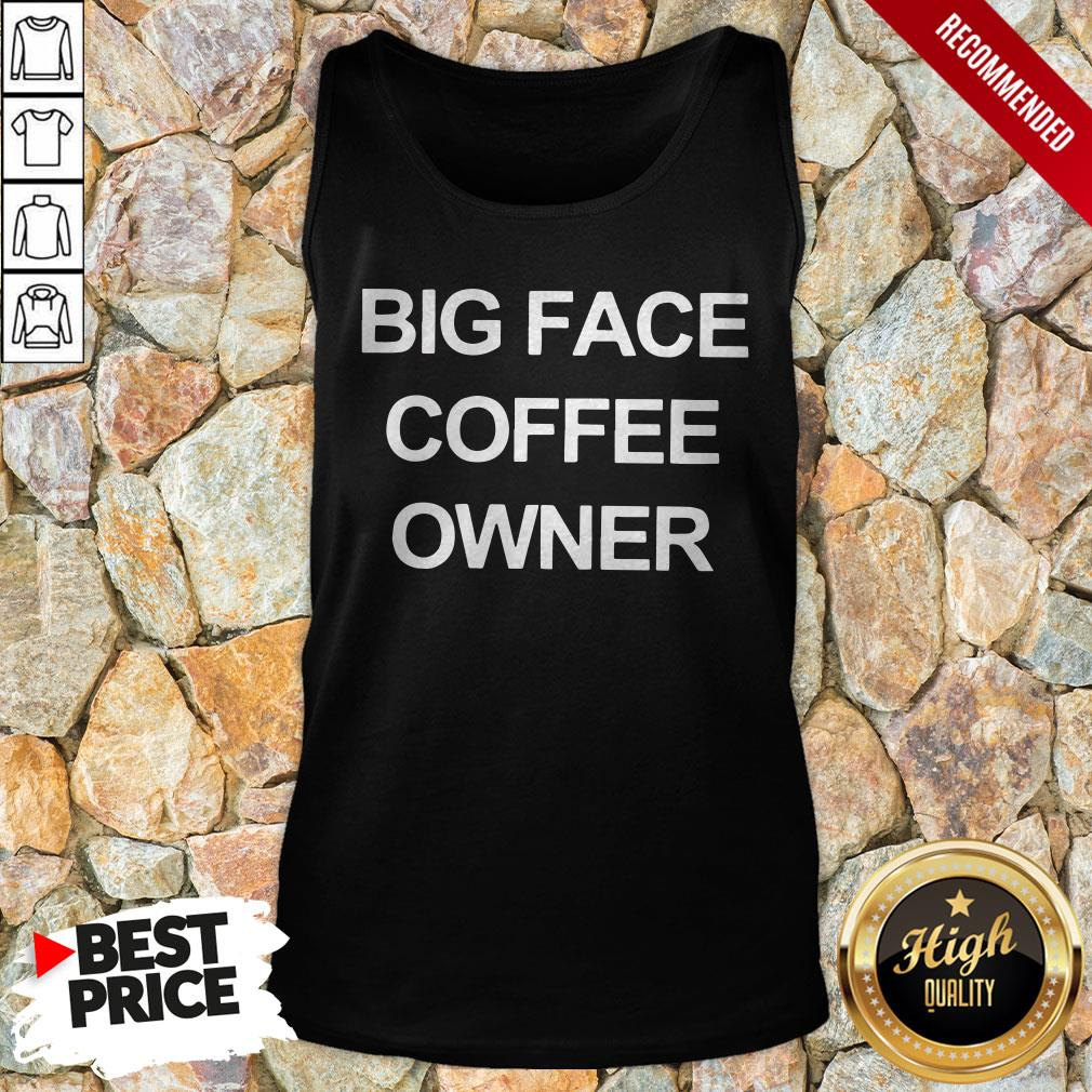 Official Big Face Coffee Owner Tank Top